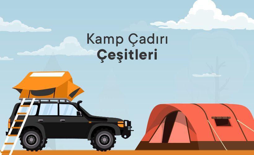 Kamp Çadırı Türleri